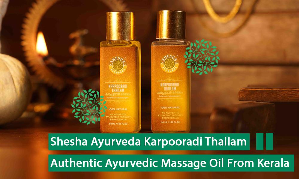 Shesha Ayurveda Karpooradi Thailam - Authentic Ayurvedic Massage Oil from Kerala